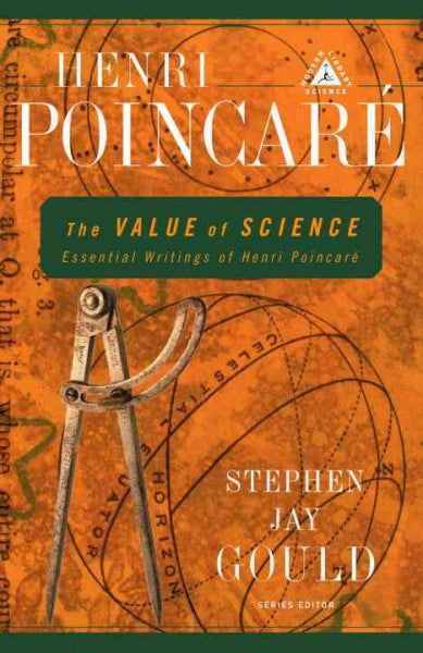 Value of Science : Essential Writings of Henri Poincare
