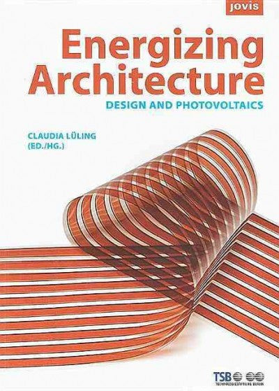Energizing Architecture : Design and Photovoltaics
