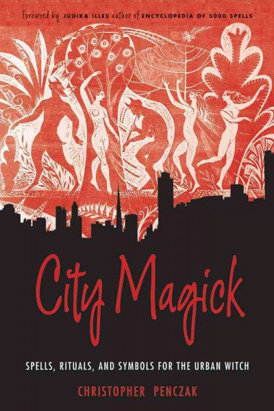 City Magick : Spells, Rituals, and Symbols for the Urban Witch