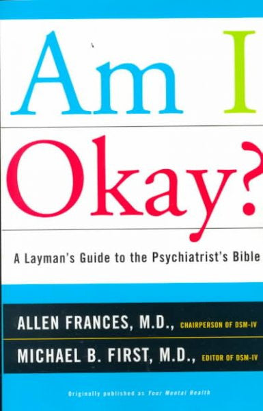 Am I Okay? : A Layman's Guide to the Psychiatrist's Bible
