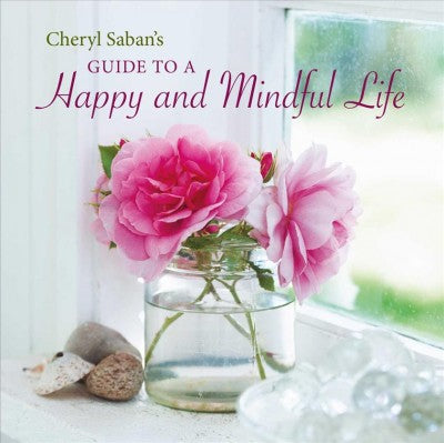 Cheryl Saban's Guide to a Happy and Mindful Life