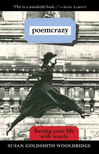 Poemcrazy : Freeing Your Life With Words