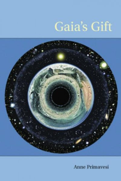 Gaia's Gift : Earth, Ourselves, and God After Copernicus
