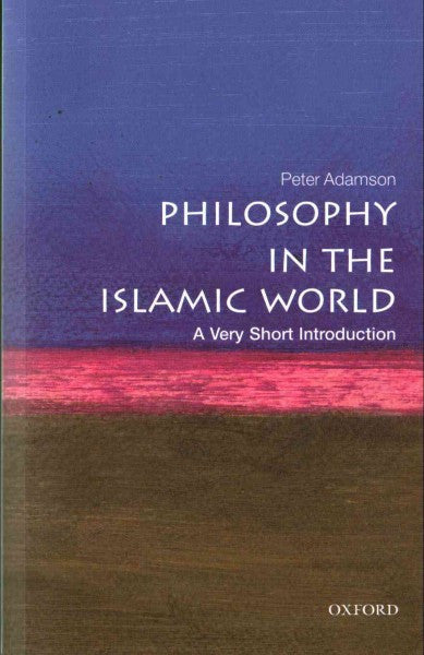 Philosophy in the Islamic World : A Very Short Introduction