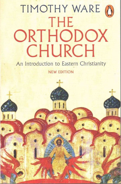 Orthodox Church : An Introduction to Eastern Christianity