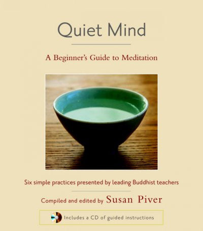 Quiet Mind : A Beginner's Guide to Meditation