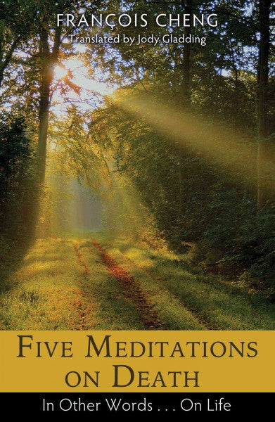 Five Meditations on Death : In Other Words...On Life