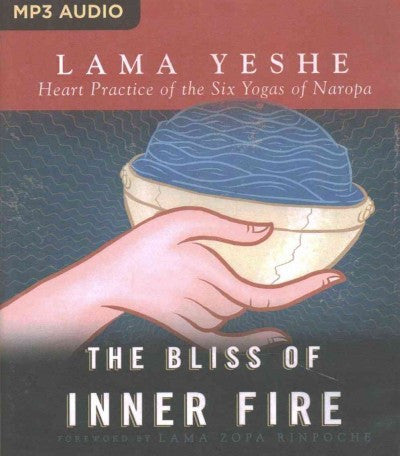 Bliss of Inner Fire : Heart Practice of the Six Yogas of Naropa