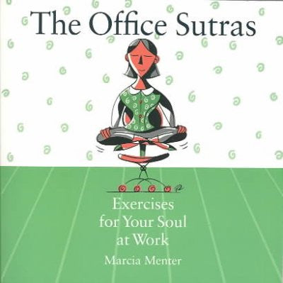 Office Sutras : Exercises for Your Soul at Work