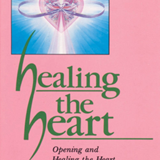 Healing the Heart : Opening and Healing the Heart With Crystals & Gemstones