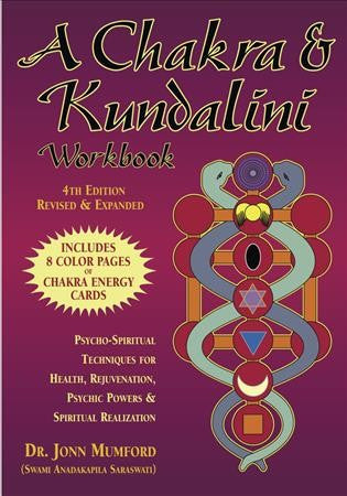 Chakra & Kundalini Workbook : Psycho-Spiritual Techniques for Health, Rejuvenation, Psychic Powers and Spiritual Realization
