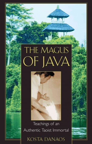 Magus of Java : Teachings of an Authentic Taoist Immortal