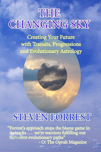 Changing Sky : Creating Your Future With Transits, Progressions and Evolutionary Astrology