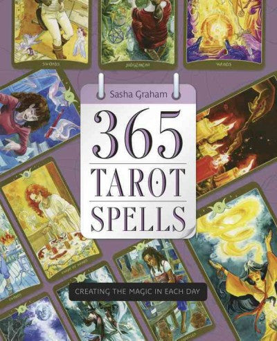 365 Tarot Spells : Creating the Magic in Each Day