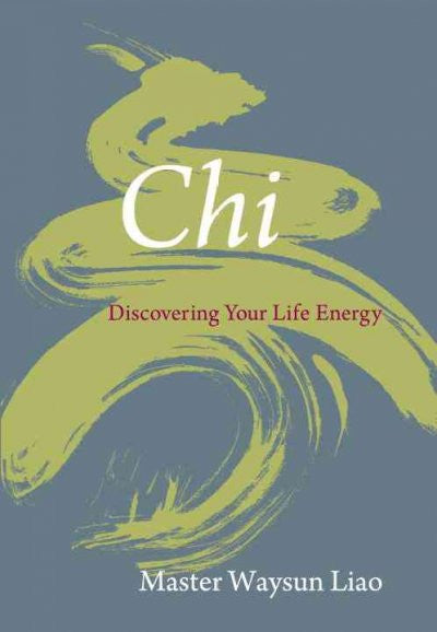 Chi : Discovering Your Life Energy