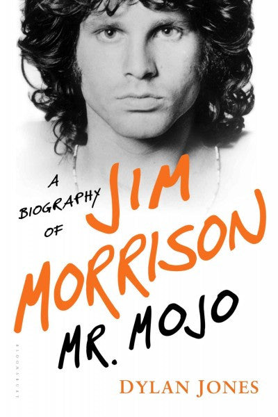 Mr. Mojo : A Biography of Jim Morrison
