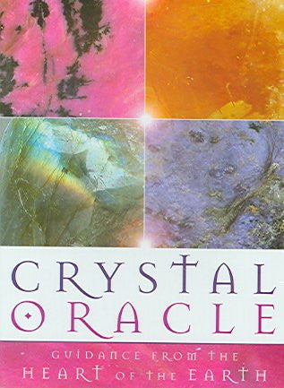 Crystal Oracle : Guidance From The Heart Of The Earth