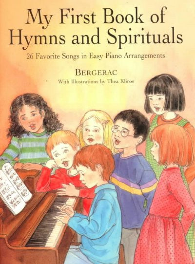 My First Book of Hymns and Spirituals : 26 Favorite Songs in Easy Piano Arrangements