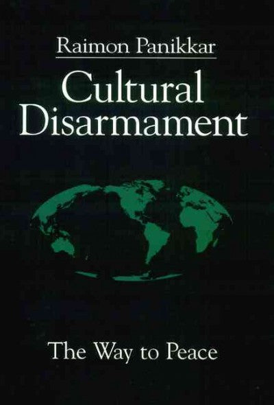 Cultural Disarmament : The Way to Peace