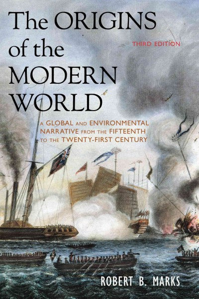 Origins of the Modern World : A Global and Environmental Narrative from the Fifteenth to the Twenty-First Century
