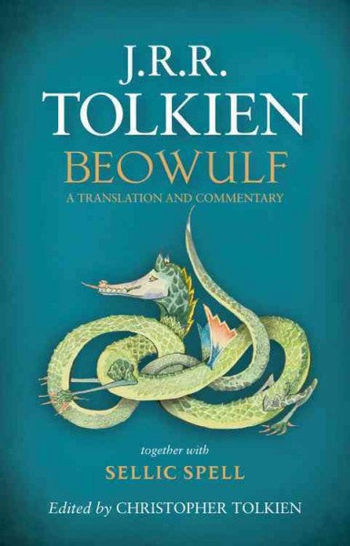 Beowulf : A Translation and Commentary Together with Sellic Spell