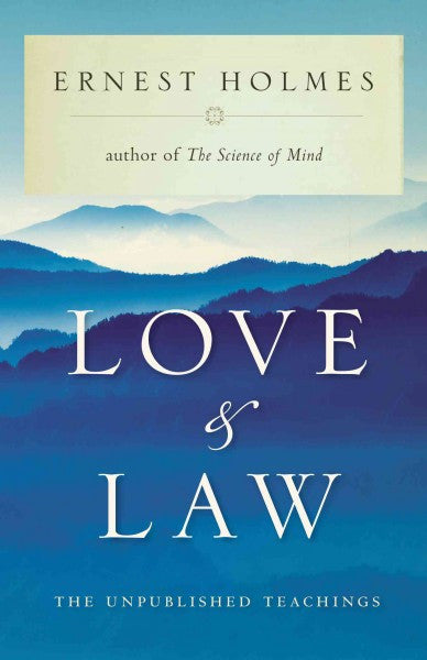 Love and Law : The Unpublished Teachings