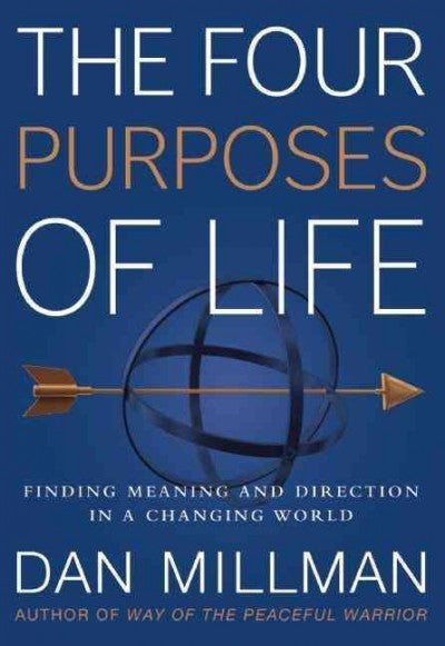 Four Purposes of Life : Finding Meaning and Direction in a Changing World