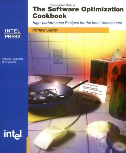 Software Optimization Cookbook : High-performance Recipes For The Intel Architecture