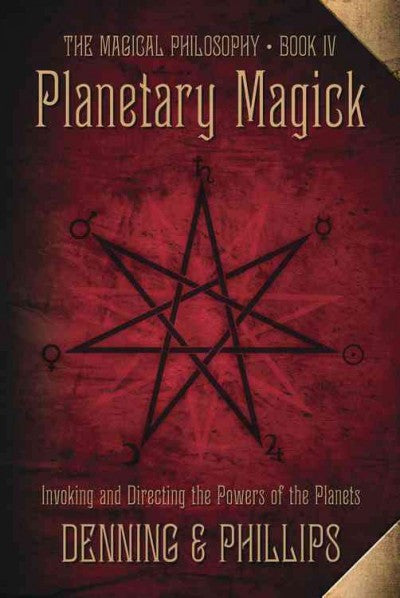 Planetary Magick : Invoking and Directing the Powers of the Planets