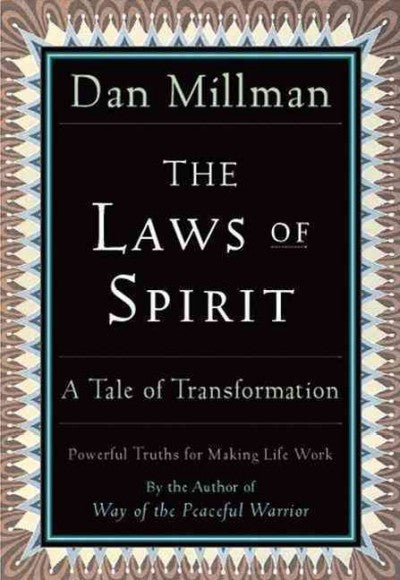 Laws of Spirit : Simple, Powerful Truths for Making Life Work