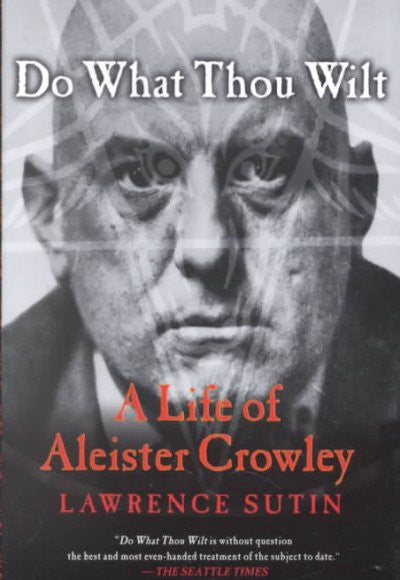 Do What Thou Wilt : A Life of Aleister Crowley