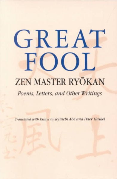 Great Fool : Zen Master Ryokan : Poems, Letters, and Other Writings
