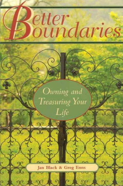 Better Boundaries : Owning and Treasuring Your Life