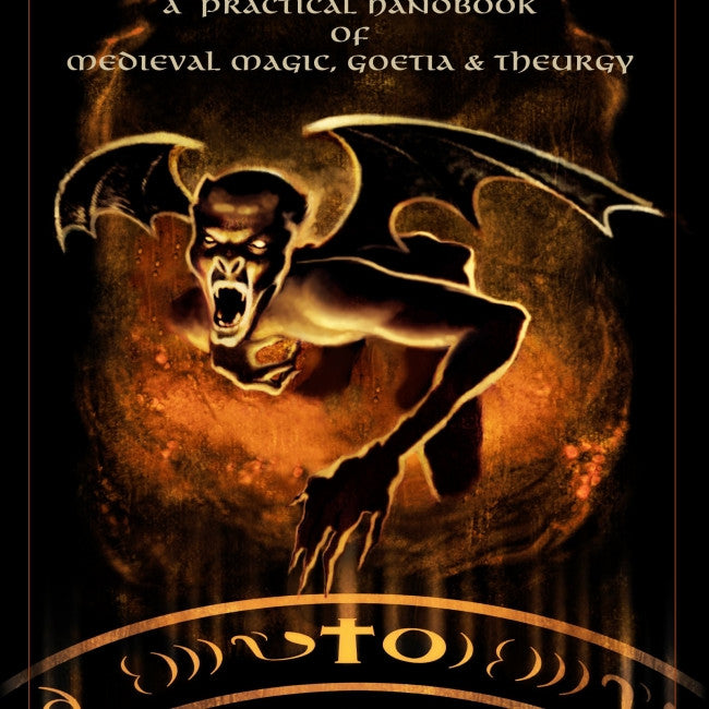 Howlings from the Pit : A Practical Handbook of Medieval Magic, Goetia & Theurgy