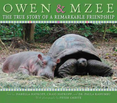 Owen & Mzee : the True Story of a Remarkable Friendship : The True Story of a Remarkable Friendship