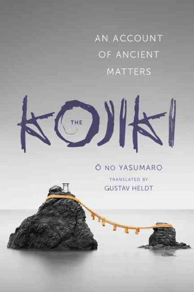 Kojiki : An Account of Ancient Matters