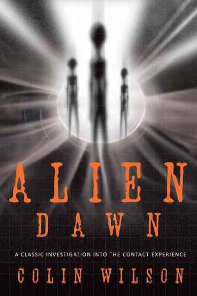 Alien Dawn : A Classic Investigation into the Contact Experience
