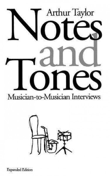 Notes and Tones : Musician-To-Musician Interviews