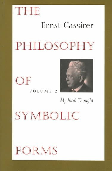 Philosophy of Symbolic Forms : Mythical Thought