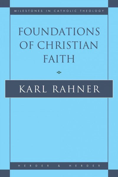 Foundations of Christian Faith : An Introduction to the Idea of Christianity