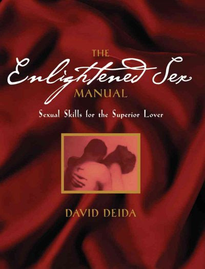 Enlightened Sex Manual : Sexual Skills for the Superior Lover