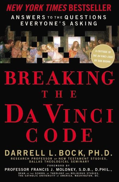 Breaking the Da Vinci Code : Answering the Questions Everybody's Asking