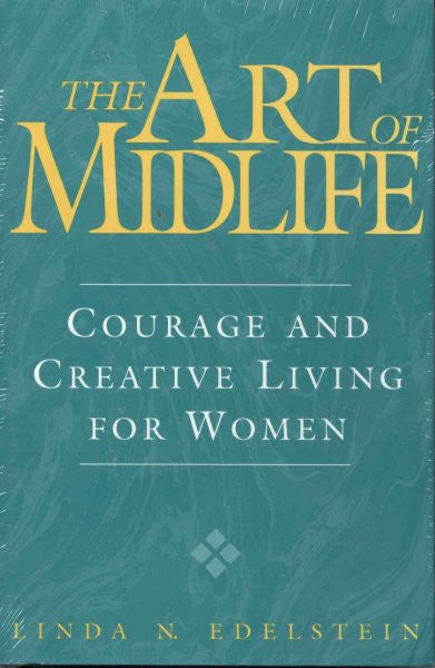 Art of Midlife : Courage and Creative Living for Women