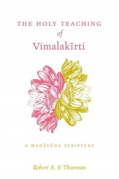 Holy Teaching of Vimalakirti : A Mahayana Scripture