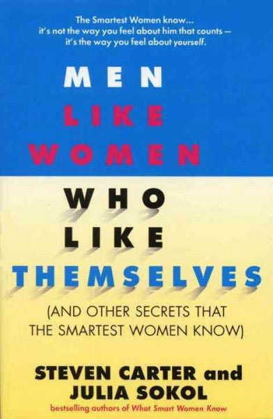 Men Like Women Who Like Themselves : (And Other Secrets That the Smartest Women Know)
