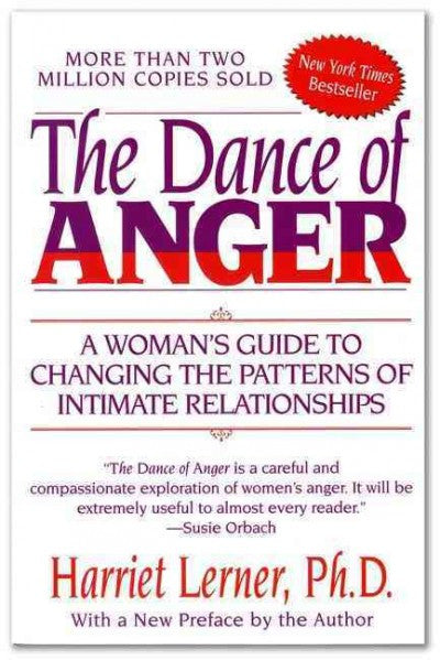 Dance Of Anger : A Womans Guide To Changing The Patterns Of Intimate Relationships
