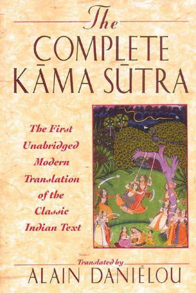 Complete Kama Sutra : The 1st Modern Translation of the Classic Indian Text