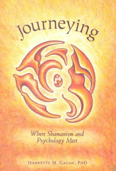 Journeying : Where Shamanism and Psychology Meet