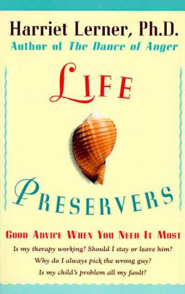 Life Preservers : Staying Afloat in Love and Life