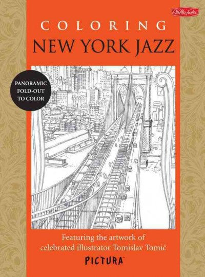 Coloring New York Jazz : Featuring the Artwork of Celebrated Illustrator Tomislav Tomic
